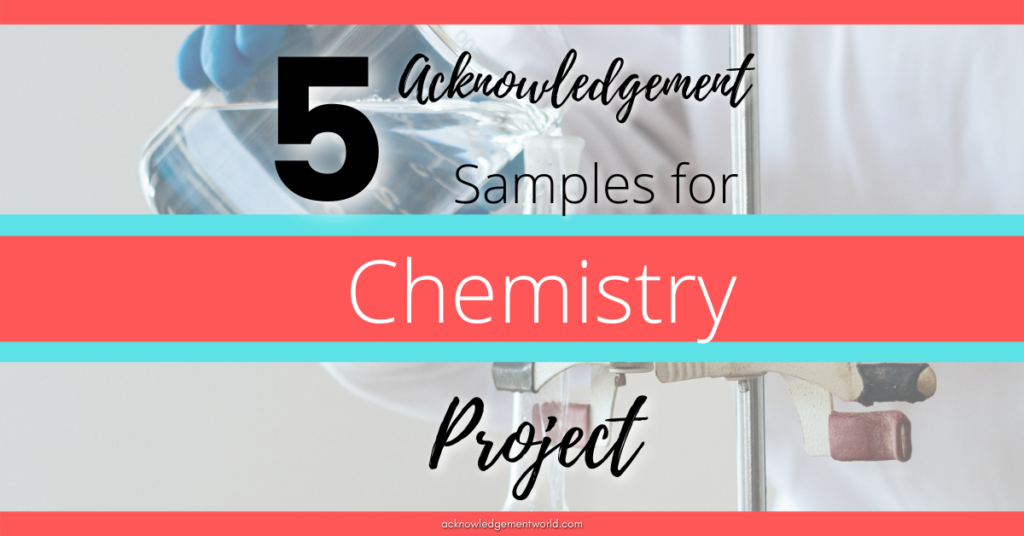 acknowledgement for chemistry project
