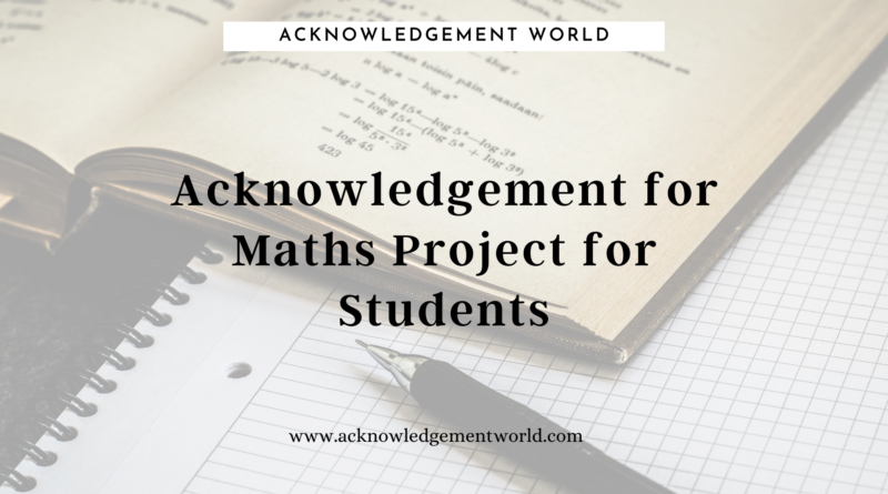 Acknowledgement for Maths Project for Students