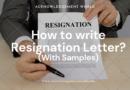 How to Write a Resignation Letter? (With Template and Examples)